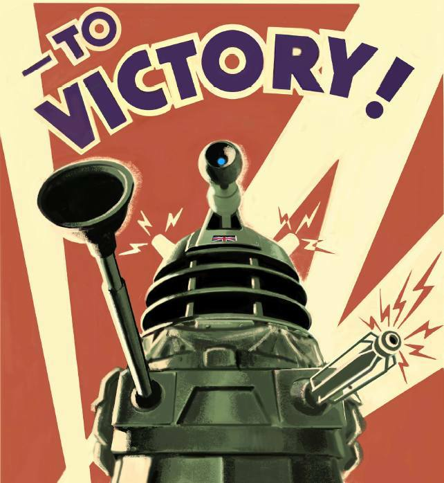 Keep buggering on, Dalek...